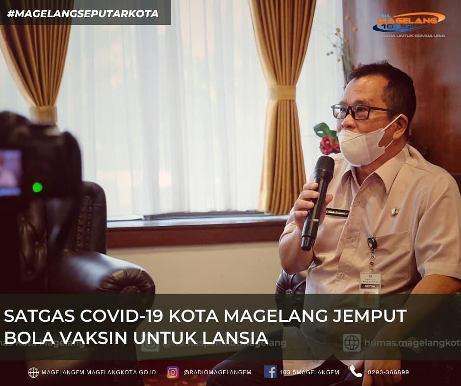 Satgas Covid-19 Kota Magelang Jemput Bola Vaksin Untuk Lansia